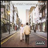 (What's the Story) Morning Glory? (Remastered) von Oasis