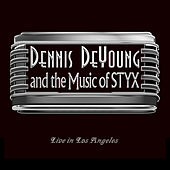 …and the Music of Styx Live in Los Angeles by Dennis DeYoung