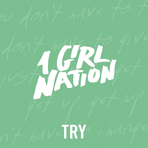 Try by 1 Girl Nation