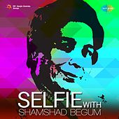 Selfie with Shamshad Begum by Various Artists