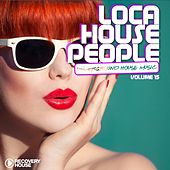 Loca House People, Vol. 15 by Various Artists