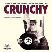 If We Took the Bones out It Wouldn't Be Crunchy by Various Artists