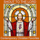 Shout to the Lord: Contemporary Christian Favorites by The O'Neill Brothers Group