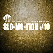 Slo-Mo-Tion #10 - A New Chapter of Deep Electronic House Music by Various Artists