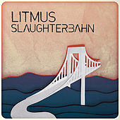 Slaughterbahn by Litmus