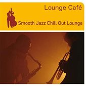 Smooth Jazz Chillout Lounge by Lounge Café