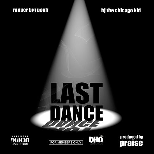 Last Dance (feat. BJ The Chicago Kid) - Single by Rapper Big Pooh
