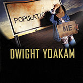 Population: Me by Dwight Yoakam