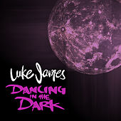 Dancing In the Dark by Luke James