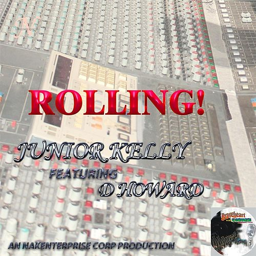 Rolling (feat. D Howard) by Junior Kelly