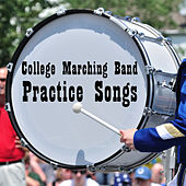 College Marching Band Practice Songs: Classic and Fun Songs to Help You Get Ready for Marching Band Tryouts Like, America the Beautiful, Thriller, Eye of the Tiger, Star Spangled Banner, Back in Black, Brown Eyed Girl, And More! by Various Artists