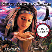 Native American Prayer: Bonus Edition by Llewellyn