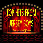 Top Hits from Jersey Boys: Instrumental Guitar by The O'Neill Brothers Group