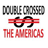 Double-Crossed by The Americas