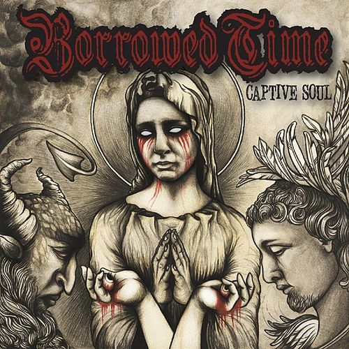 Captive Soul by Borrowed Time