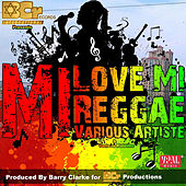 Mi Love Mi Reggae by Various Artists