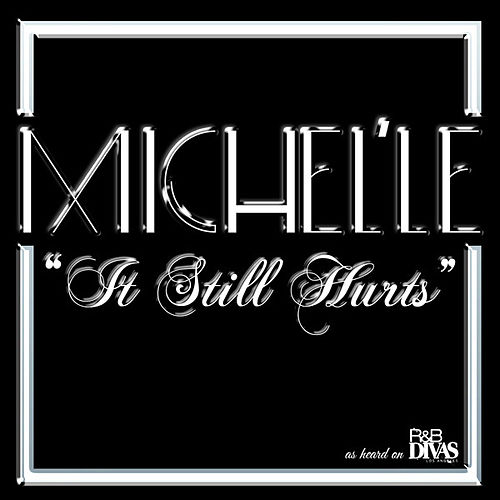 It Still Hurts by Michel'le