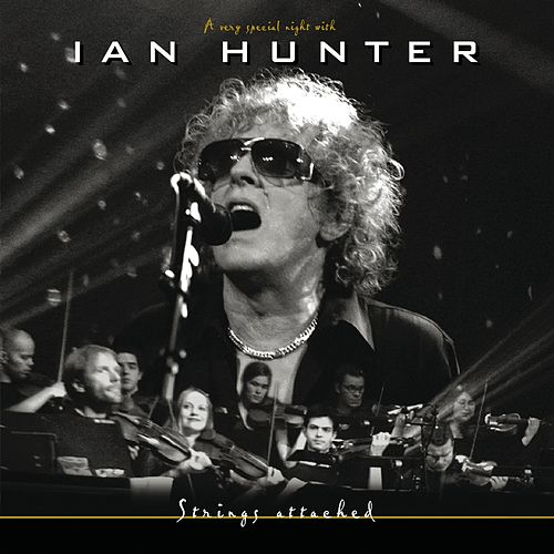 Strings Attached (Live, 29. 01. 2002, Sentrum Scene, Oslo) von Ian Hunter