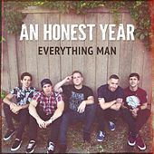 Everything Man by An Honest Year