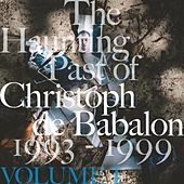 The Haunting Past of Christoph De Babalon, Vol. 1 by Christoph De Babalon