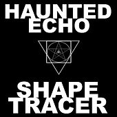 ShapeTracer by Haunted Echo