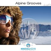 Alpine Grooves, Vol. 1 (Kristallhütte) by Various Artists