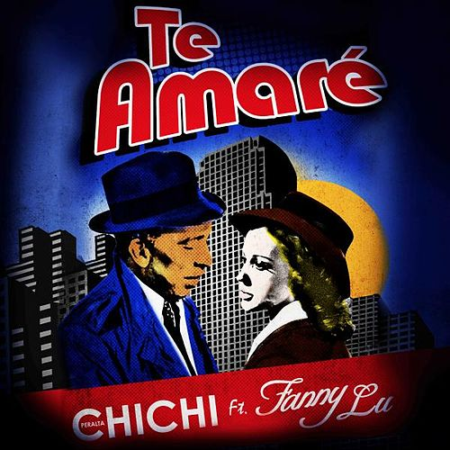 Te Amare (feat. Fanny Lu) by Chichi Peralta