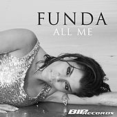 All Me Radio Edit by Funda