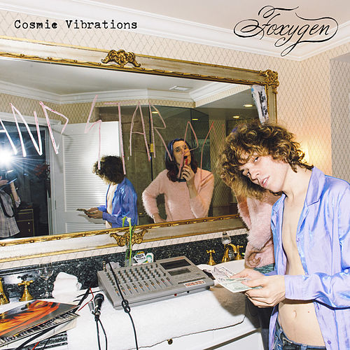 Cosmic Vibrations by Foxygen