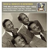 Musical Moments to Remember: The Mills Brothers – From Swing to Sweet (Recorded 1931-1953) by The Mills Brothers