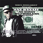No Money Mo Problems by Kaz Kyzah
