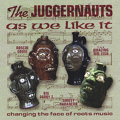 As We Like It by The Juggernauts