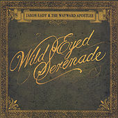 Wild Eyed Serenade by Jason Eady