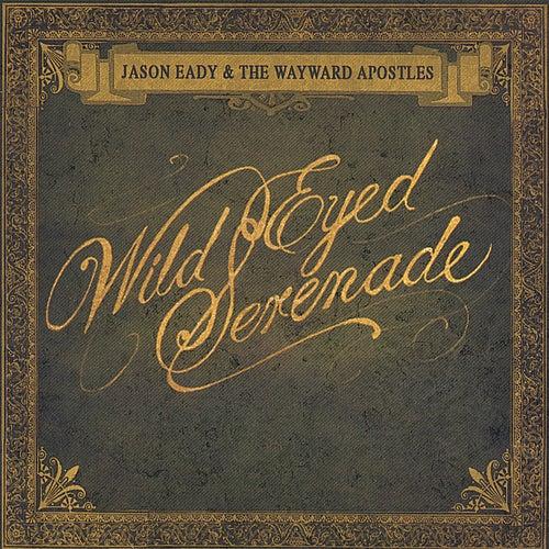 Wild Eyed Serenade by Jason Eady