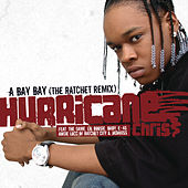 A Bay Bay (The Ratchet Remix) by Hurricane Chris