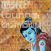 Betafish Music Presents… World Lounge: Bombay by Jed Smith
