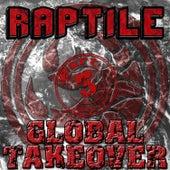 Global Takover Vol 3 by Raptile