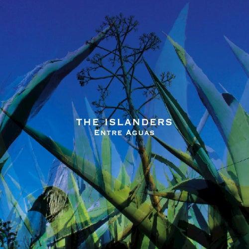 The Islanders - Entre Aguas by The Islanders