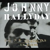 Ca Ne Change Pas Un Homme by Johnny Hallyday