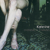 L'Homme A Trois Mains by Katerine