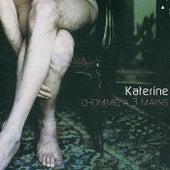 L'Homme A Trois Mains by Katerine