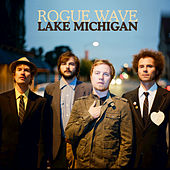 Lake Michigan by Rogue Wave