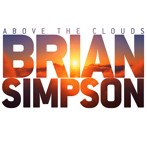 Above The Clouds by Brian Simpson