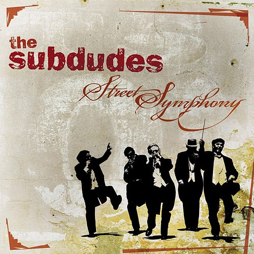 Street Symphony by The Subdudes