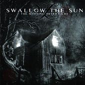 The Morning Never Came by Swallow The Sun