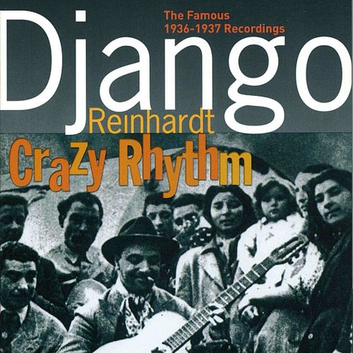 Django Reinhardt - Crazy Rhythm by Various Artists