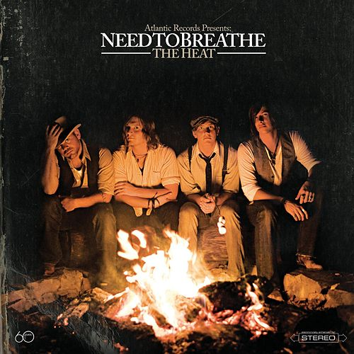 The Heat by Needtobreathe