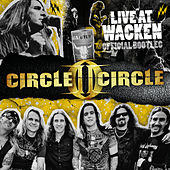 Live At Wacken (Official Bootleg) by Circle II Circle