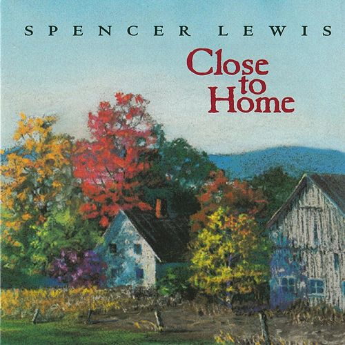 Close to Home by Spencer Lewis