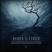 Shades & Echoes - Finest Dub Techno, Vol. 2 by Various Artists
